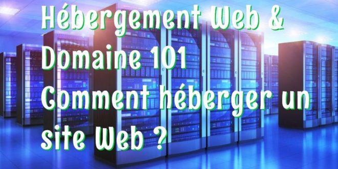 Hebergement Web Et Domaine 101 Comment Heberger Un Site Web Top Hebergement